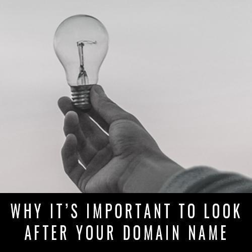 Why it is important to look after your Domain Name